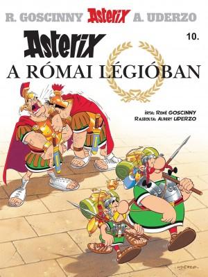 Ren� Goscinny - Asterix 10. - Asterix a r�mai l�gi�ban