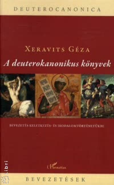 Xeravits Géza - A deuterokanonikus könyvek
