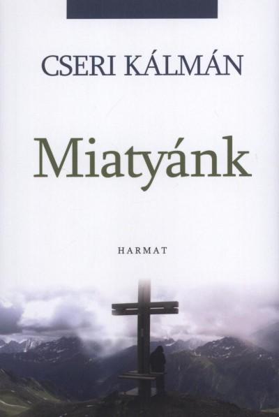 Cseri Kálmán - Ferenczi Andrea  (Szerk.) - Miatyánk