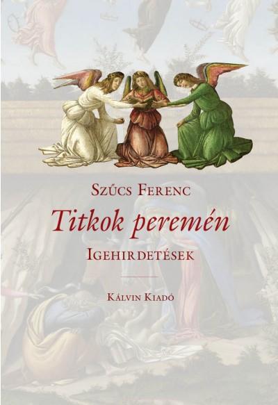 Szűcs Ferenc - Literáty Zoltán  (Szerk.) - Titkok peremén