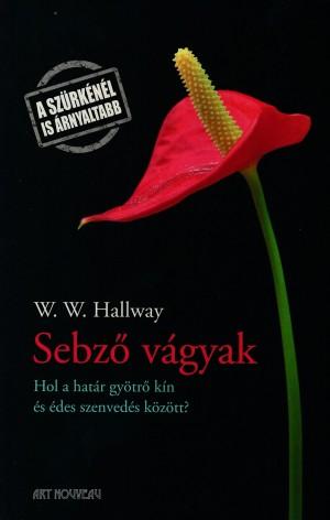 W. W. Hallway - Sebz� v�gyak