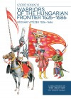 Somogyi Gy�z� - V�gv�ri vit�zek 1526-1686 - Warriors of the Hungarian Frontier 1526-1686