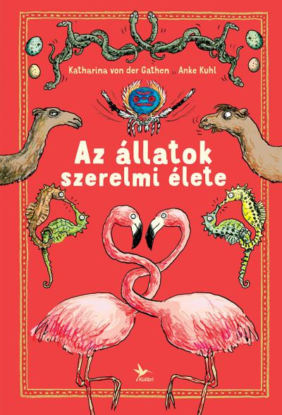 Anke Kuhl - Katharina Von Der Gathen - Az állatok szerelmi élete