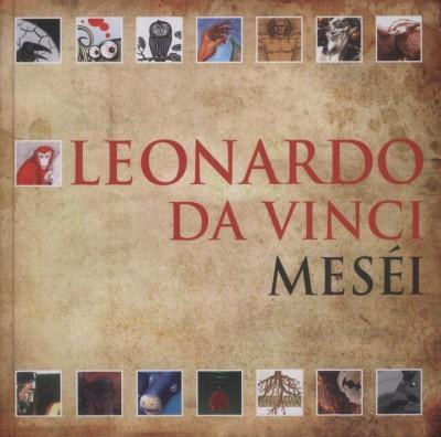 Leonardo Da Vinci - Gyulai Zsófia  (Szerk.) - Leonardo da Vinci meséi