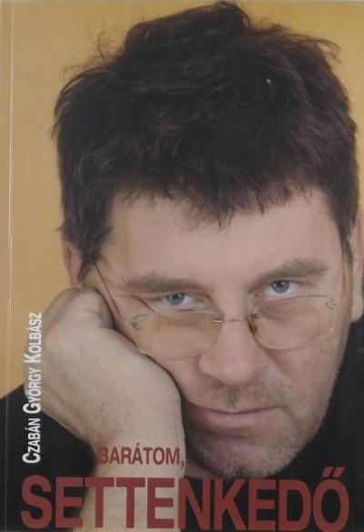Czabán György Kolbász - Barátom, Settenkedő