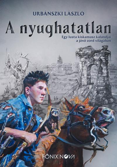 Urbánszki László - A nyughatatlan