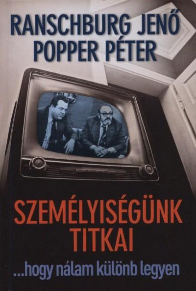 Popper Péter - Ranschburg Jenő - Személyiségünk titkai