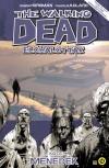 Robert Kirkman - The Walking Dead - �l�halottak 3. - Mened�k