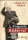 Tabajdi G�bor - Kiegyez�s K�d�rral