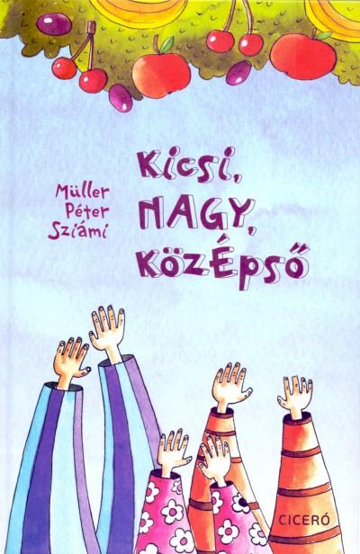 Müller Péter Sziámi - Kicsi, NAGY, közÉpső