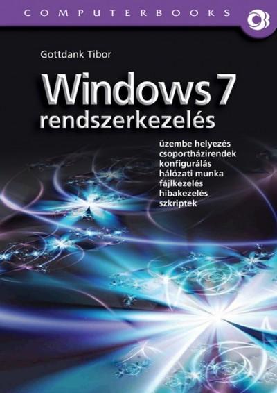 Gottdank Tibor - Windows7 rendszerkezelés