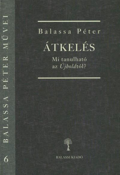 Balassa Péter - Átkelés - Mi tanulható az Újholdtól?