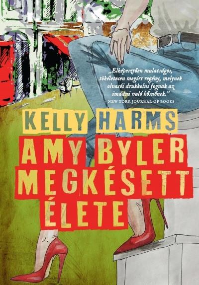 Könyv: Amy Byler megkésett élete (Kelly Harms)