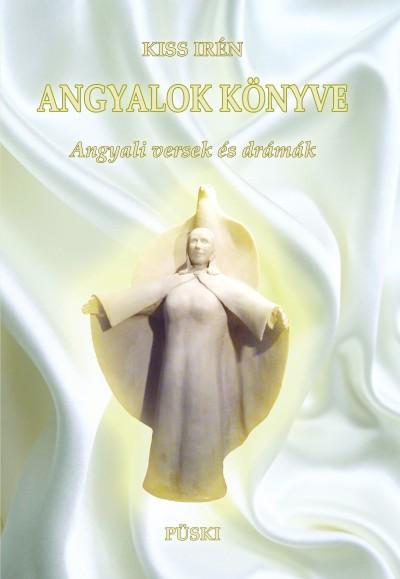 Kiss Irén - Angyalok könyve