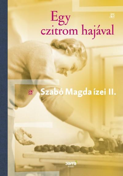 Szabó Magda - Egy czitrom hajával