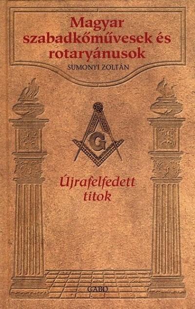 Sumonyi Zoltán - Magyar szabadkőművesek és rotaryánusok