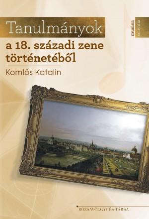 Koml�s Katalin - Tanulm�nyok a 18. sz�zadi zen�r�l