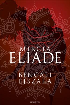 Mircea Eliade - Beng�li �jszaka