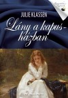 Julie Klassen - L�ny a kapush�zban