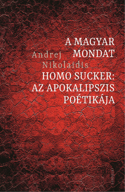 Andrej Nikolaidis - A magyar mondat / Homo Sucker