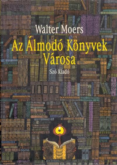 Walter Moers - Az Álmodó Könyvek Városa
