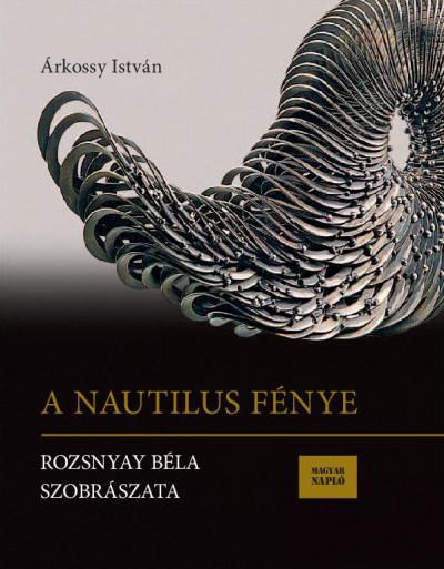 Árkossy István - A Nautilus fénye