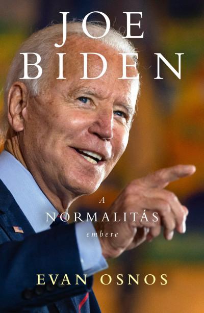 Evan Osnos - Joe Biden - a normalitás embere