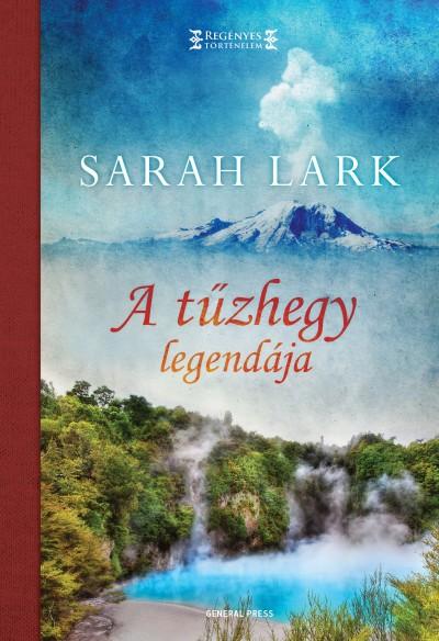 Sarah Lark - A tűzhegy legendája