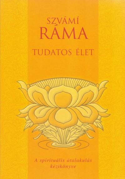 Szvámi Ráma - Tudatos élet