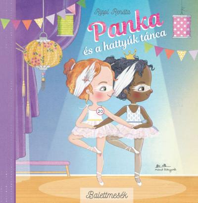 Rippl Renáta - Panka és a hattyúk tánca