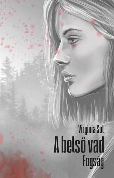 Virginia Sol - A belső vad - Fogság