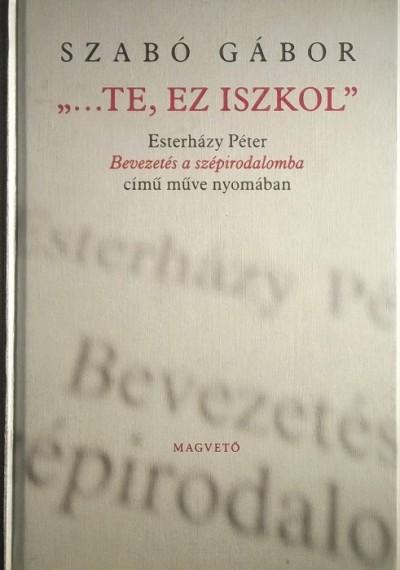 "Szabó Gábor - ""...te, ez iszkol"""