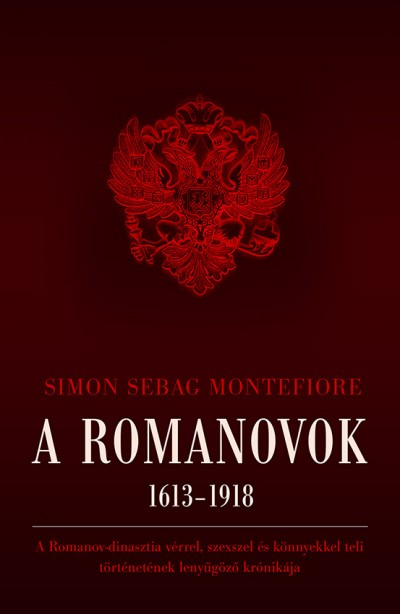 Simon Sebag Montefiore - A Romanovok