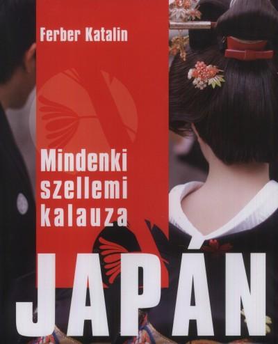 Ferber Katalin - Mindenki szellemi kalauza: Japán