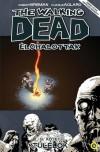 Robert Kirkman - The Walking Dead - �l�halottak 9. - T�l�l�k