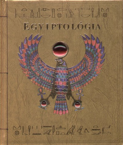 Csontos Erika  (Szerk.) - Egyiptológia