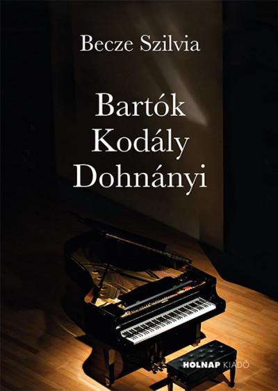 Becze Szilvia - Bartók - Kodály - Dohnányi
