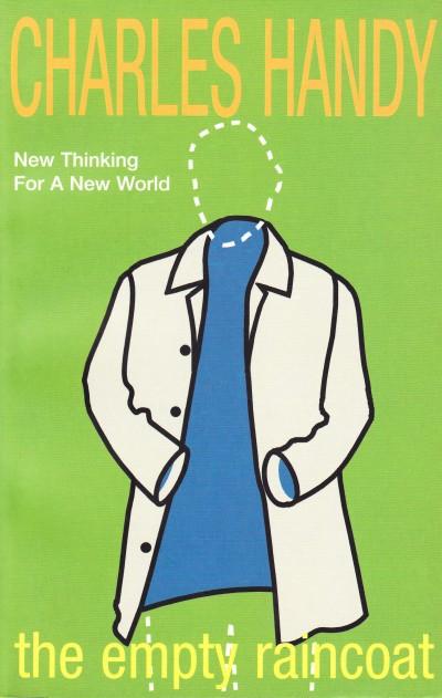 Charles Handy - The Empty Raincoat