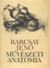 Barcsay Jen� - M�v�szeti anat�mia