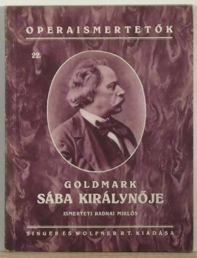 Goldmark Károly - Radnai Miklós  (Szerk.) - Sába királynője