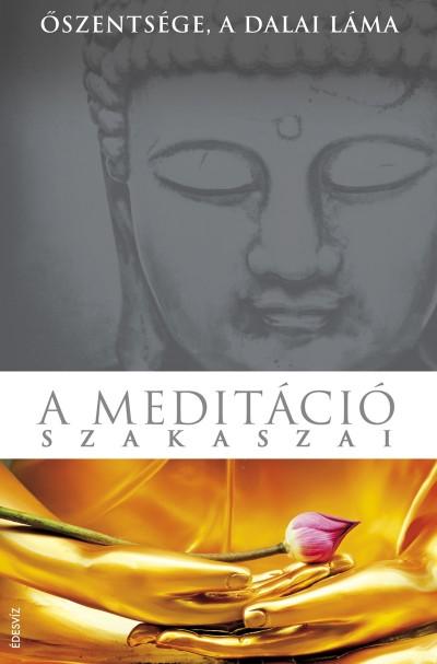 Őszentsége A Xiv. Dalai Láma - A meditáció szakaszai