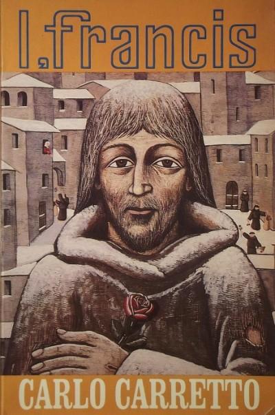 Carlo Carretto - I, Francis