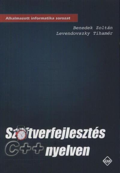 Benedek Zoltán - Levendovszky Tihamér - Szoftverfejlesztés C++ nyelven