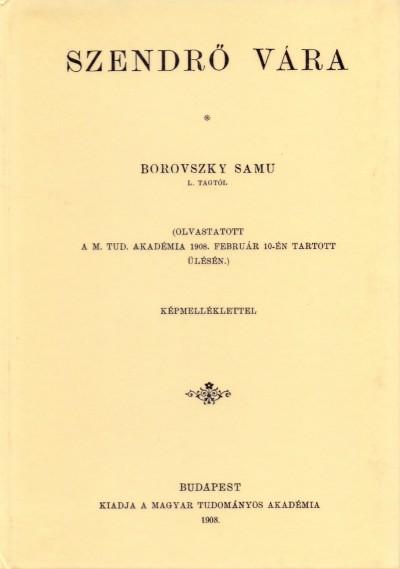 Dr. Borovszky Samu - Szendrő Vára