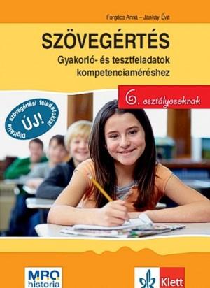 Forg�cs Anna - Jankay �va - Sz�veg�rt�s - Gyakorl�- �s tesztfeladatok kompetenciam�r�shez 6. oszt�lyosoknak