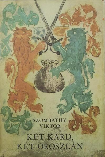 Szombathy Viktor - Két kard, két oroszlán