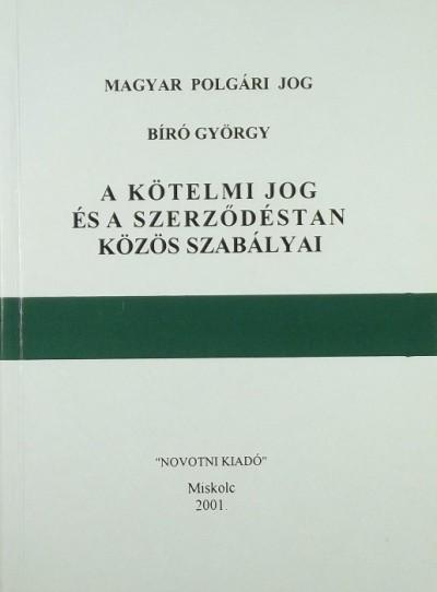 Dr. Bíró György - A kötelmi jog és a szerződéstan közös szabályai