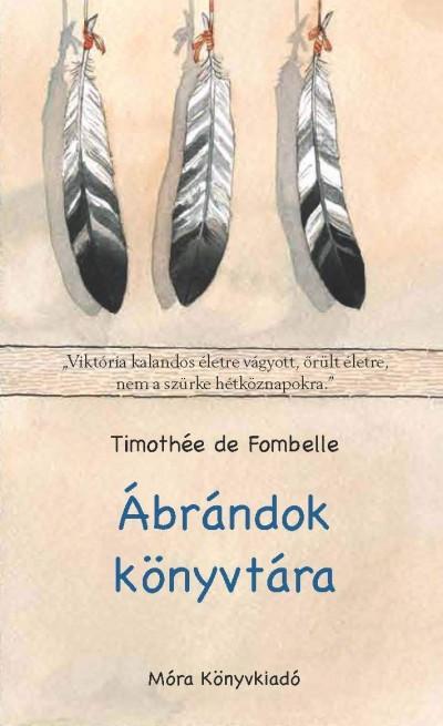Timothée De Fombelle - Ábrándok könyvtára