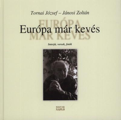 Jánosi Zoltán - Tornai József - Európa már kevés