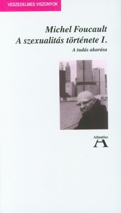 Michel Foucault - A szexualitás története I.